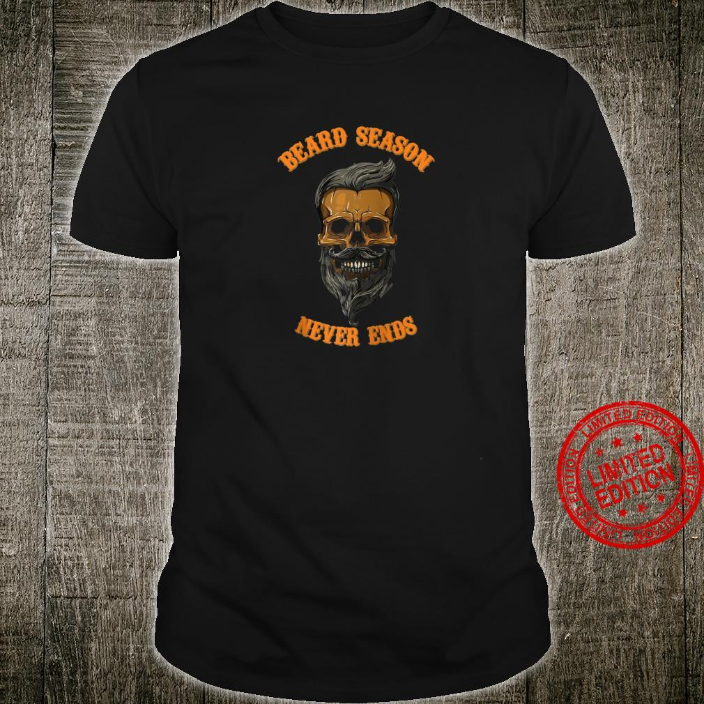 Beard season never ends Shirt