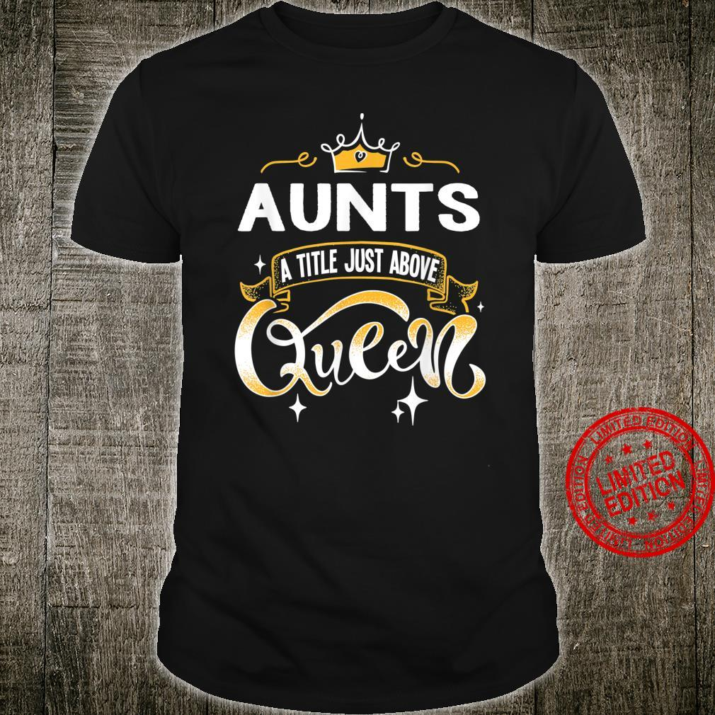 Funny Aunts Title Above Queen for Grandma Shirt