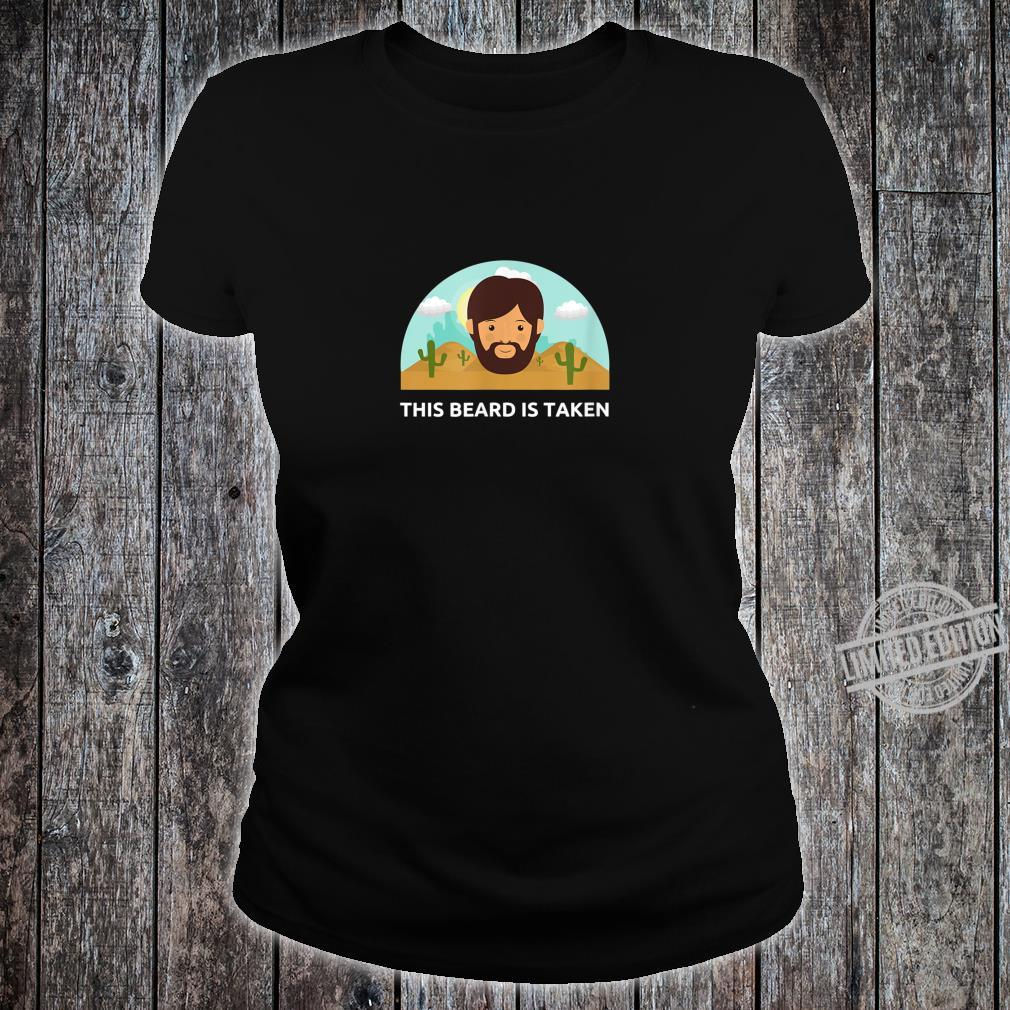 Funny Sorry This Beard is Taken Valentines Day Him Shirt ladies tee