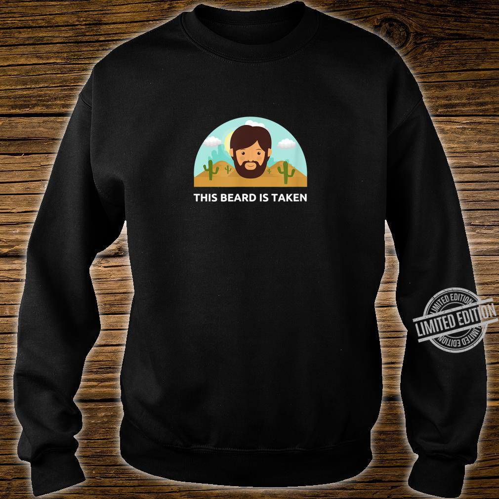 Funny Sorry This Beard is Taken Valentines Day Him Shirt sweater