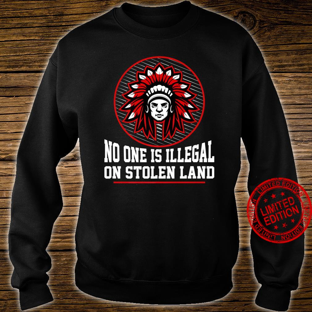 NO ONE IS ILLEGAL ON STOLEN LAND NativeAmerican Protest Shirt sweater