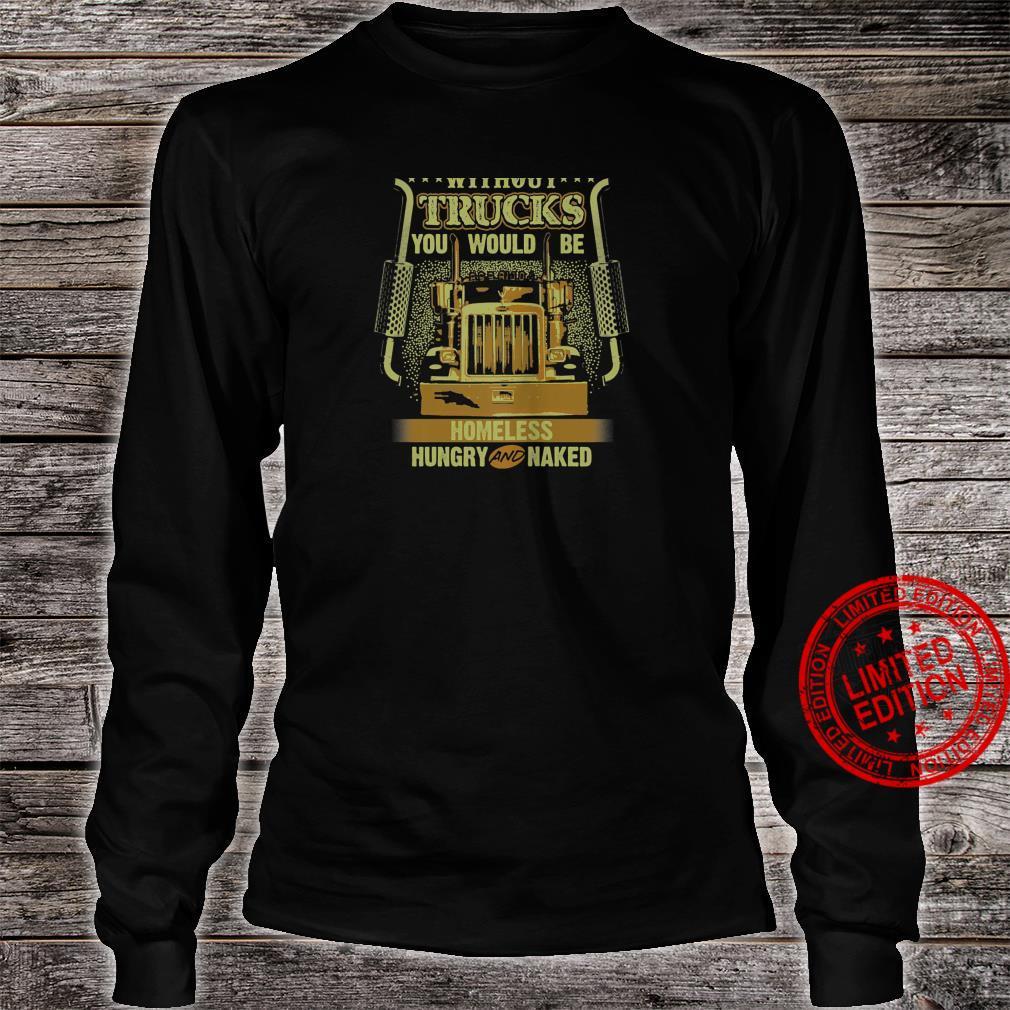 NO TRUCKS NO FOOD Truckers Trucking Backside Shirt long sleeved