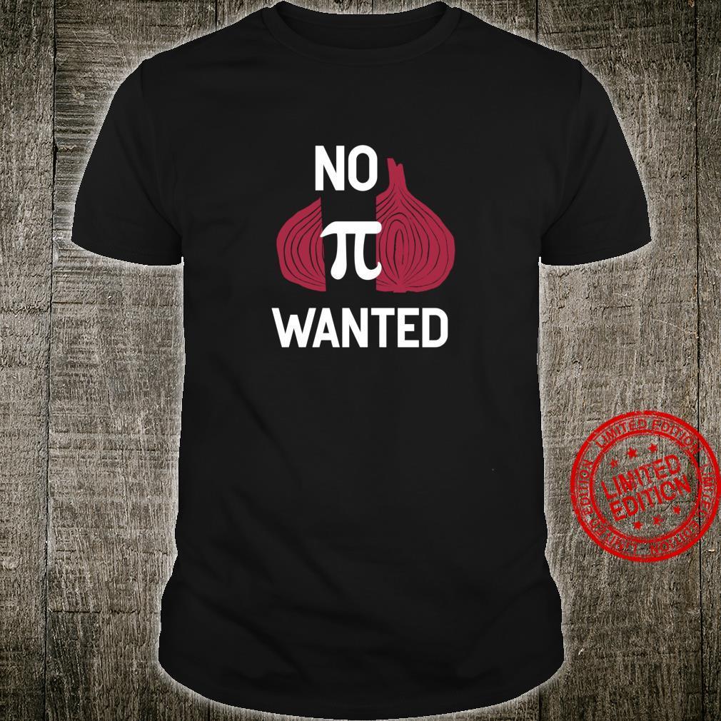 No Opinion Wanted Pi Quote Shirt