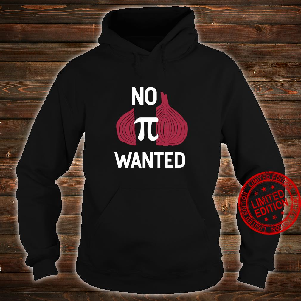 No Opinion Wanted Pi Quote Shirt hoodie