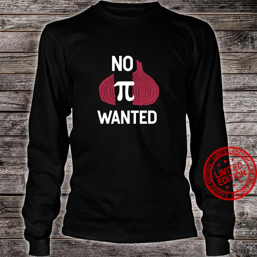 No Opinion Wanted Pi Quote Shirt long sleeved