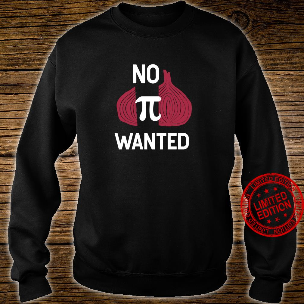 No Opinion Wanted Pi Quote Shirt sweater