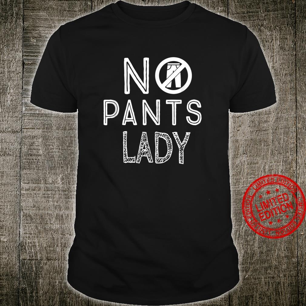 No Pants Are the Best Pants Shirt