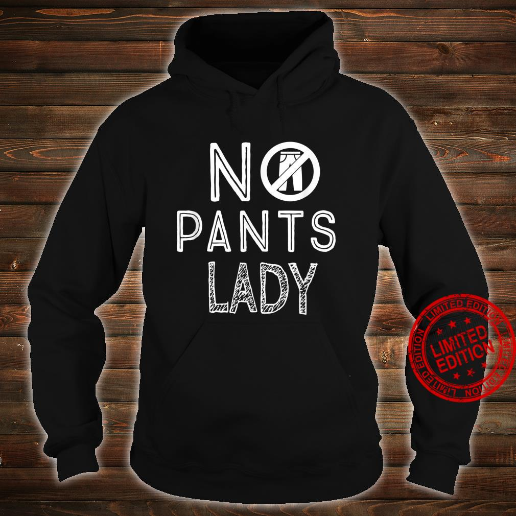 No Pants Are the Best Pants Shirt hoodie