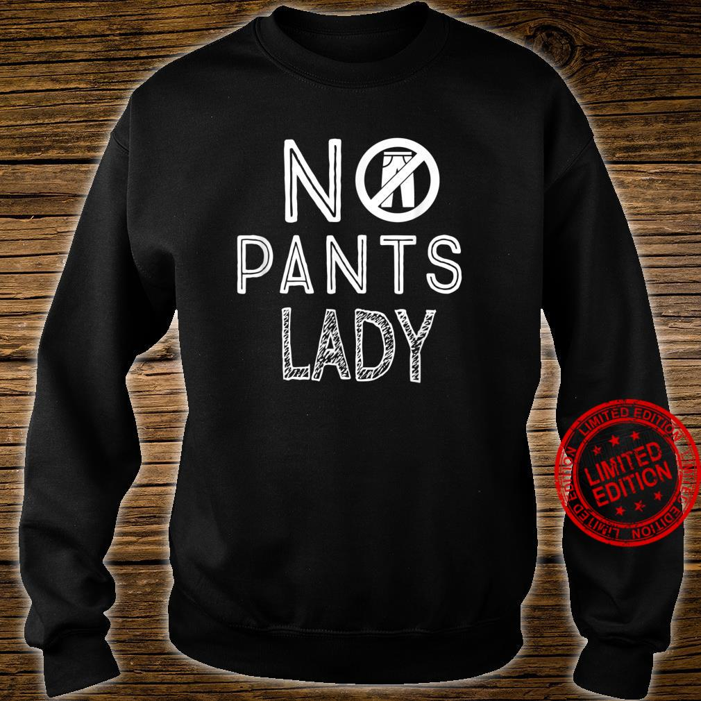 No Pants Are the Best Pants Shirt sweater
