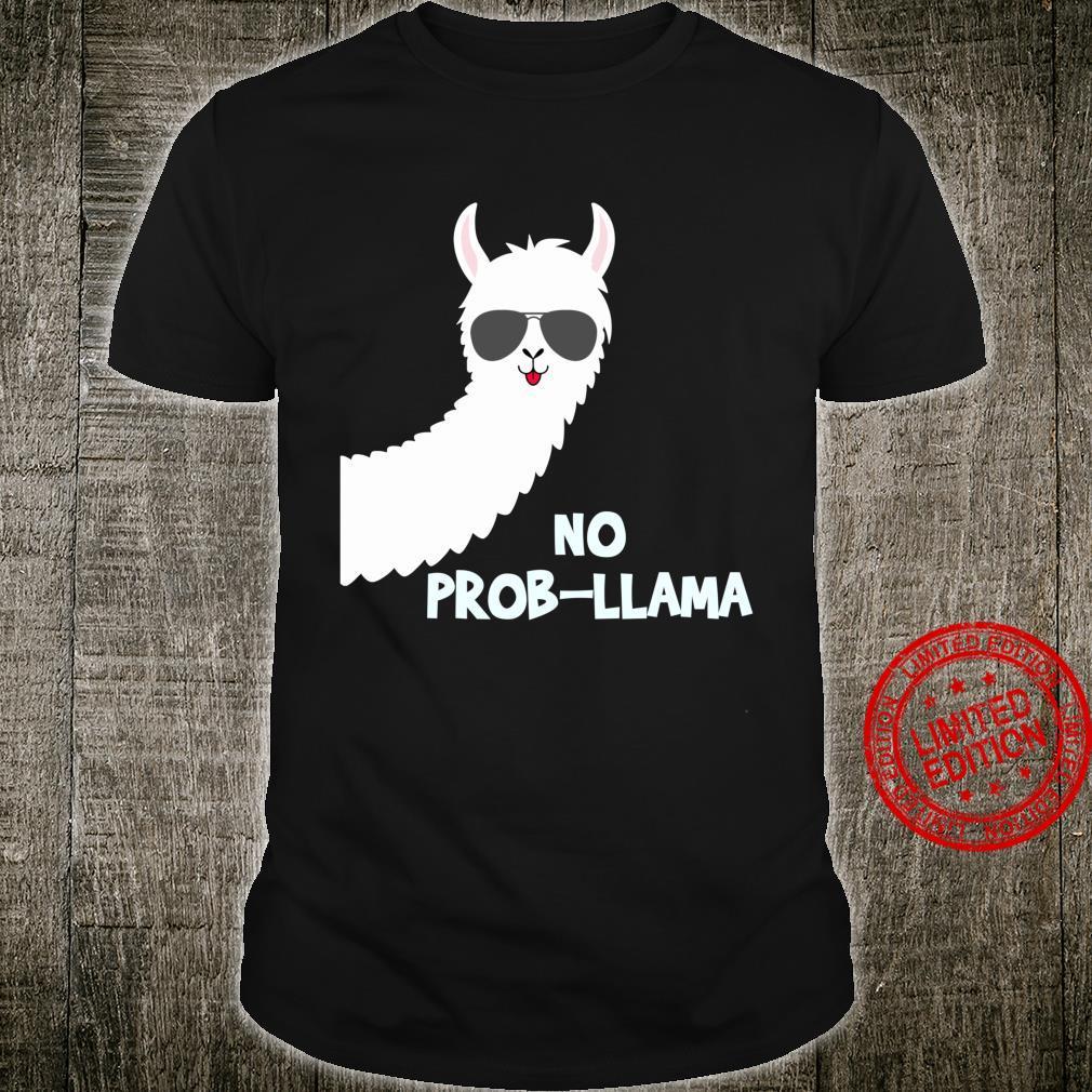 No ProbLlama Llama Alpacas Shirt