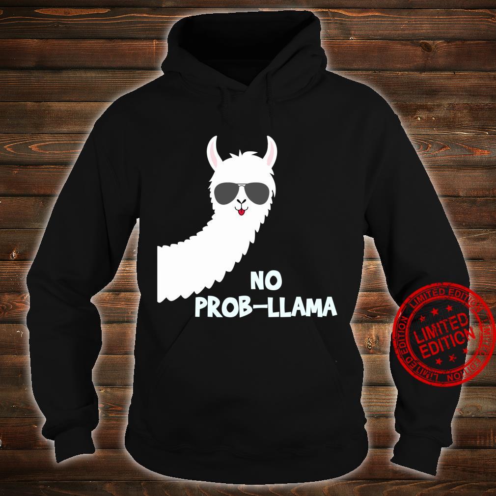 No ProbLlama Llama Alpacas Shirt hoodie