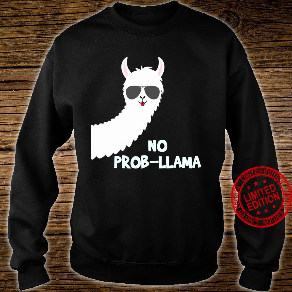 No ProbLlama Llama Alpacas Shirt sweater