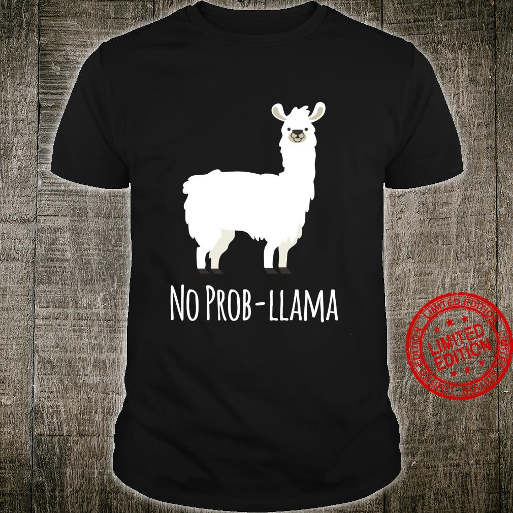 No ProbLlama No Problem Shirt