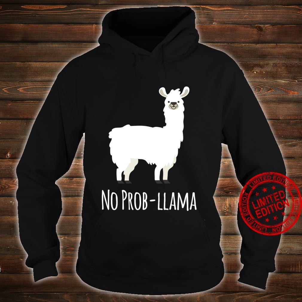 No ProbLlama No Problem Shirt hoodie