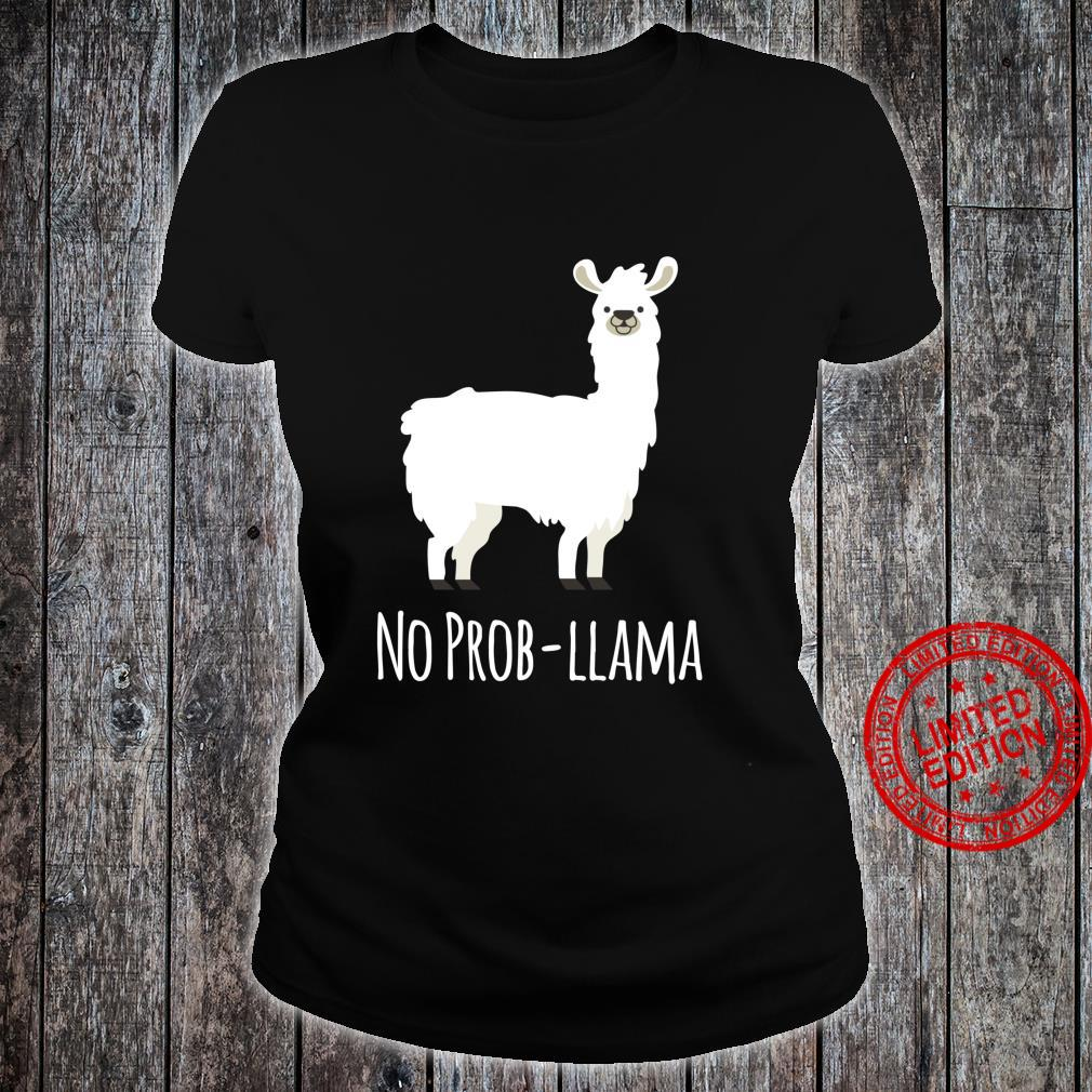 No ProbLlama No Problem Shirt ladies tee