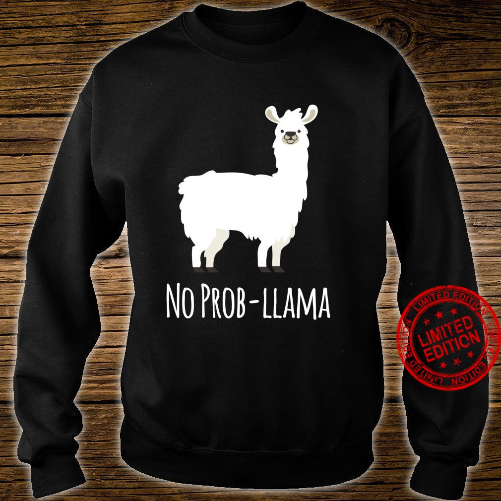 No ProbLlama No Problem Shirt sweater