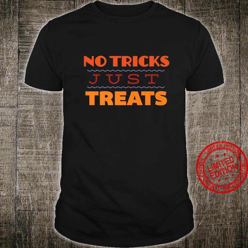 No Tricks Just Treats Halloween Shirt