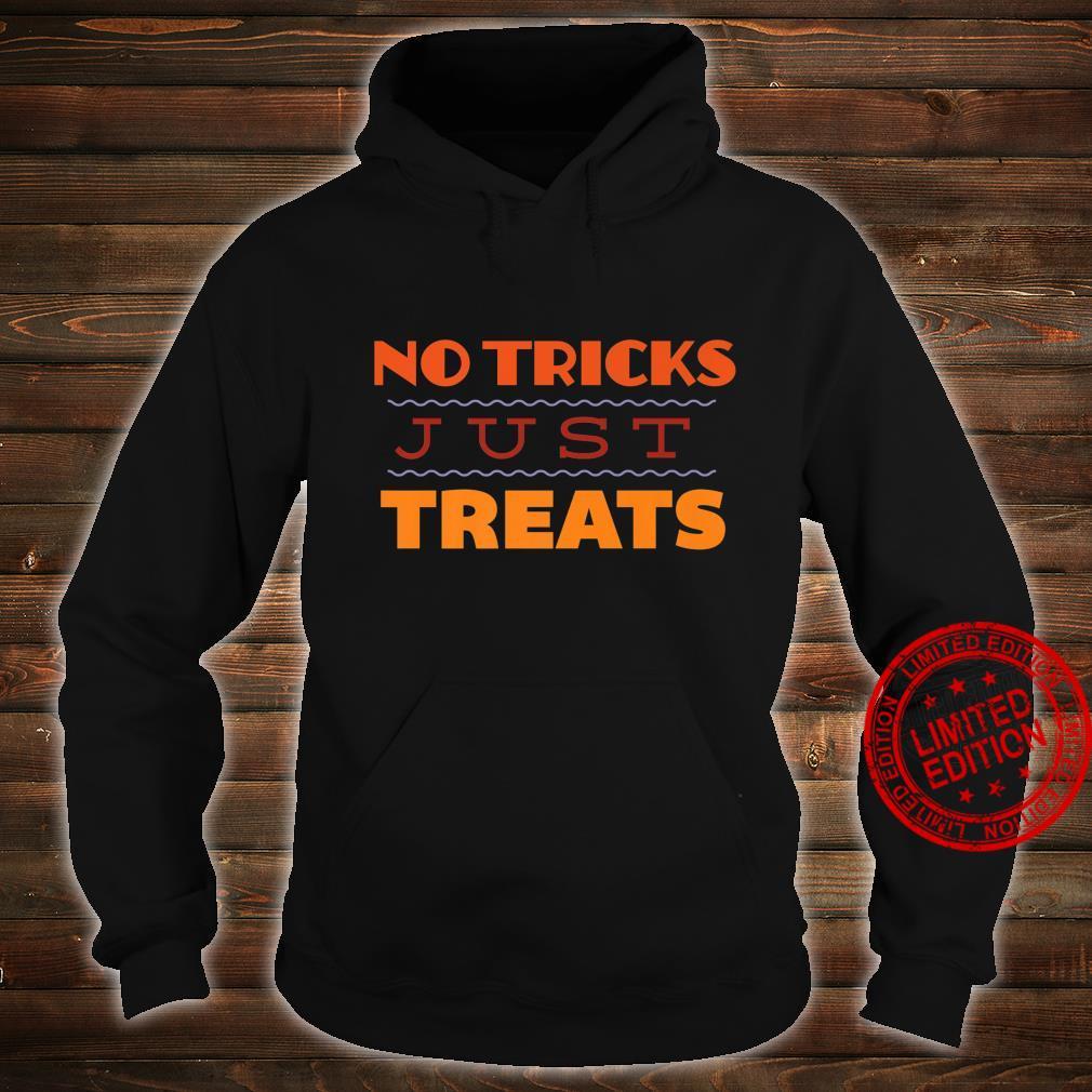 No Tricks Just Treats Halloween Shirt hoodie
