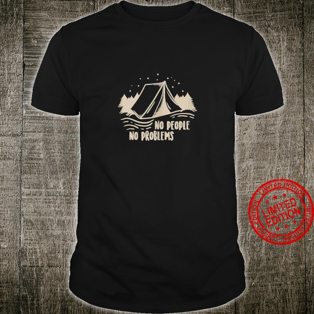 No people no problems Camping Shirt