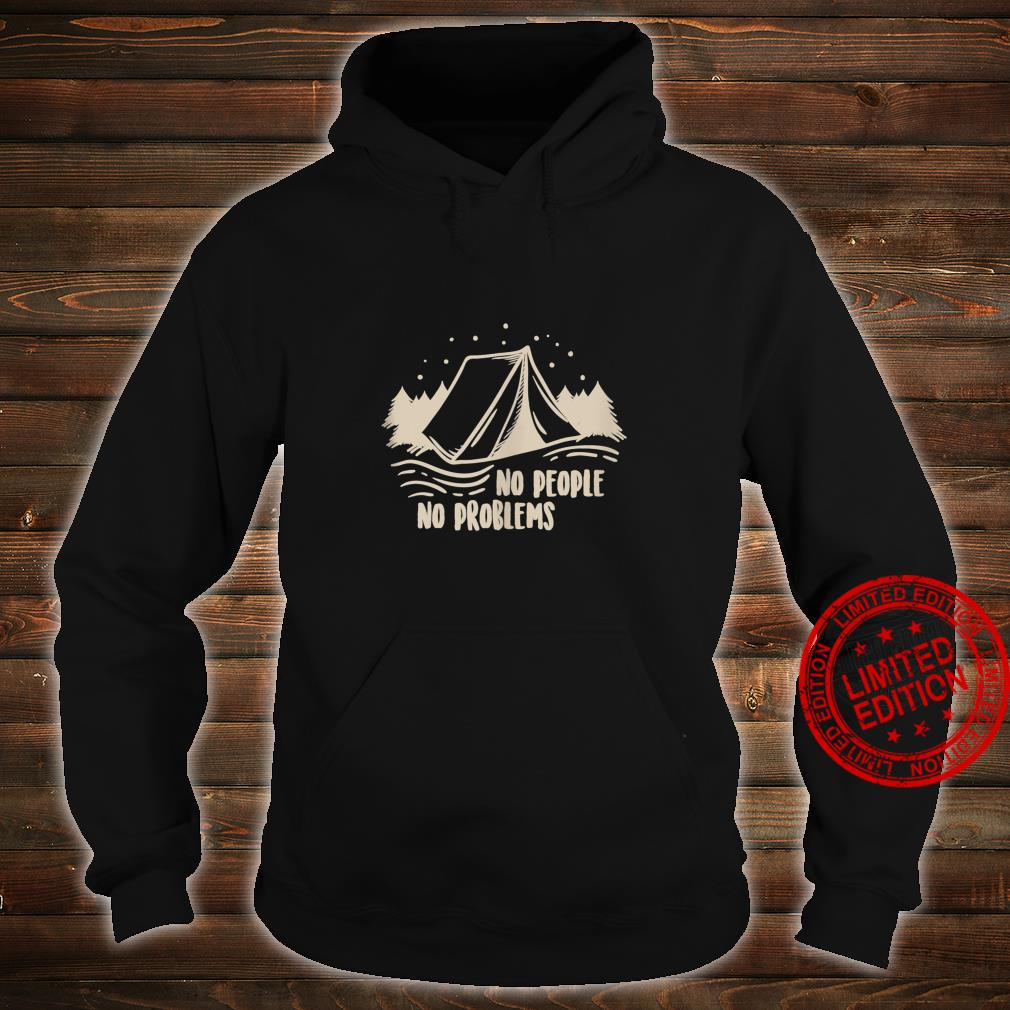 No people no problems Camping Shirt hoodie