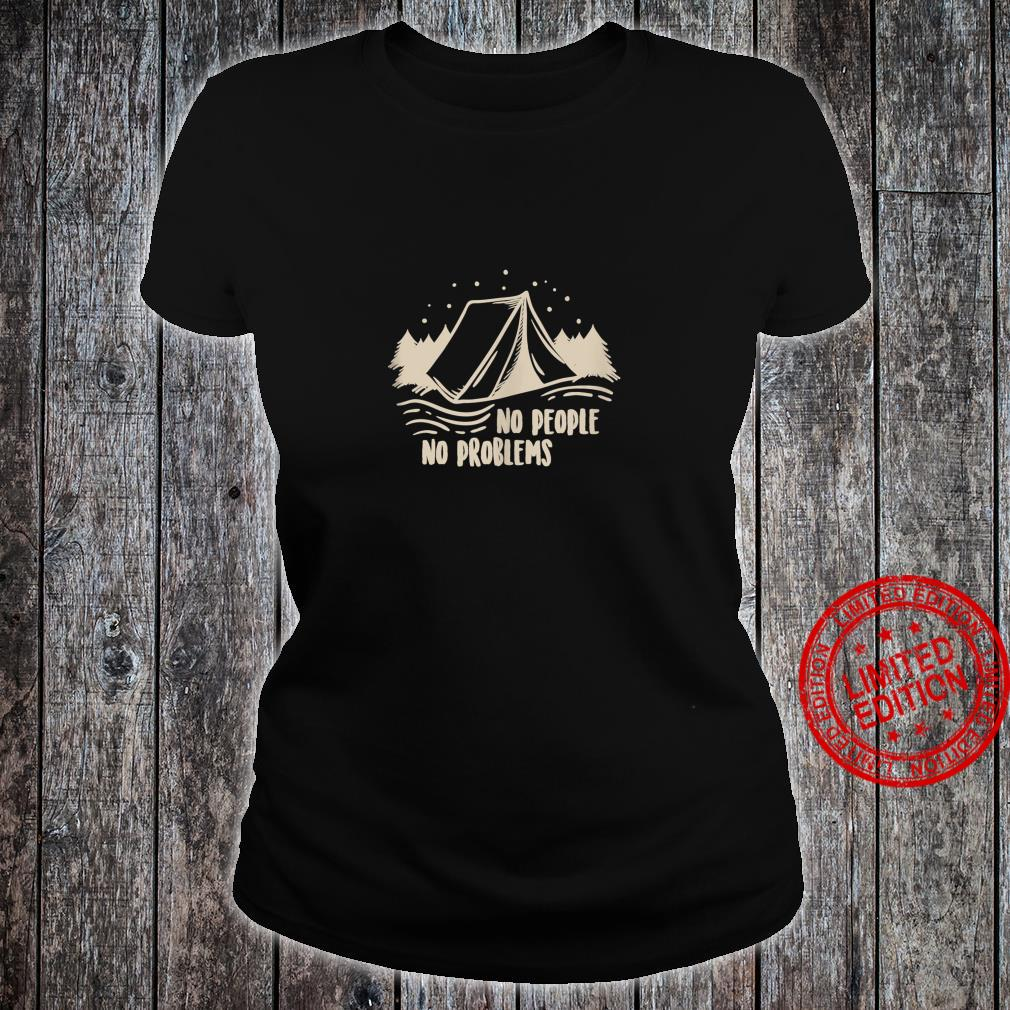 No people no problems Camping Shirt ladies tee