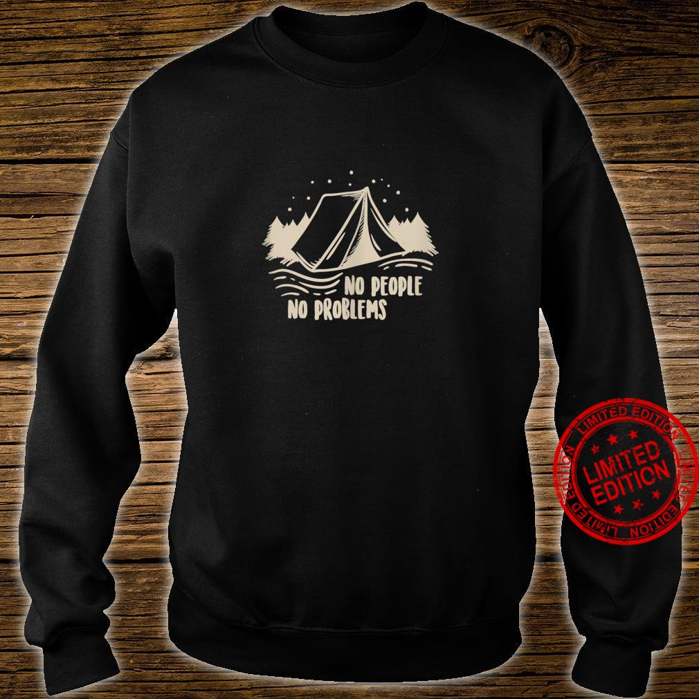No people no problems Camping Shirt sweater