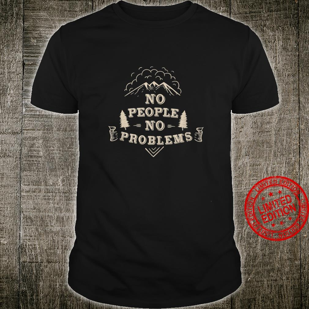 No problems hiking Shirt