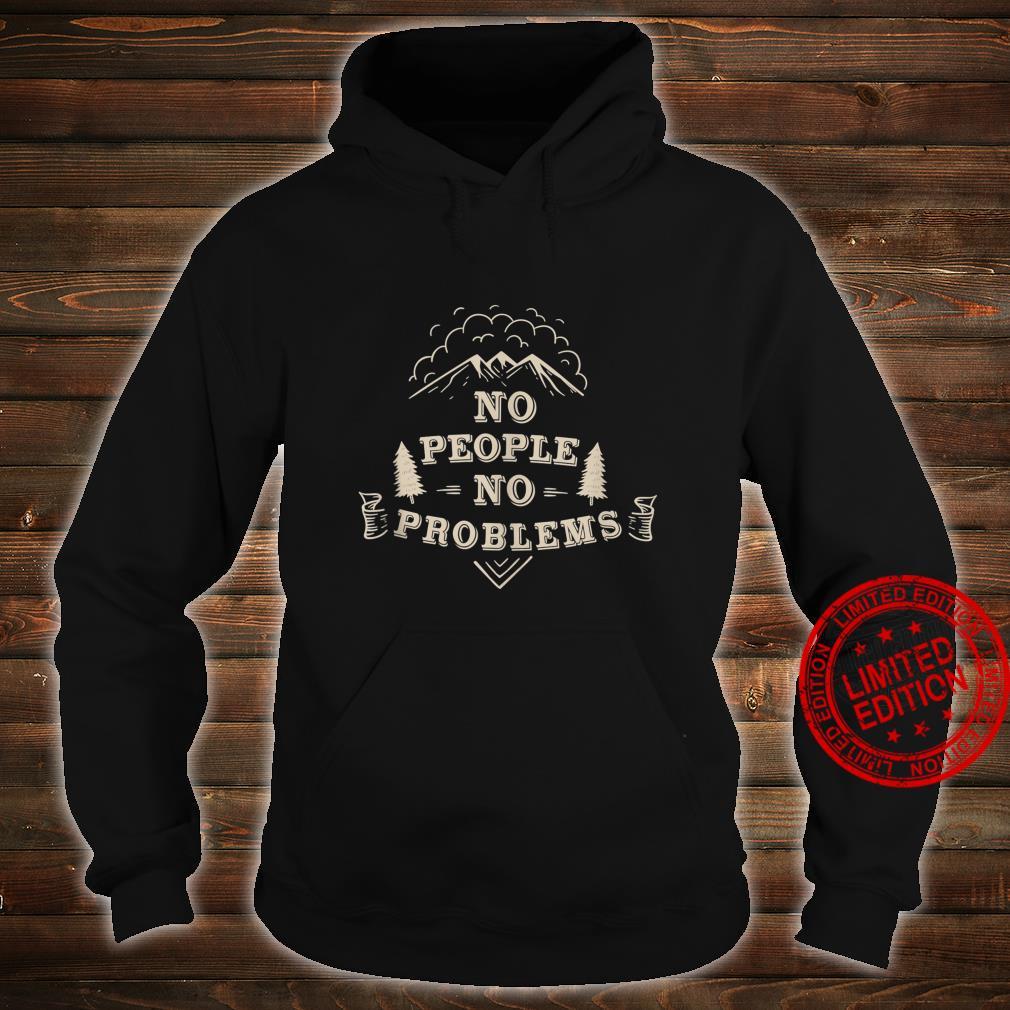 No problems hiking Shirt hoodie