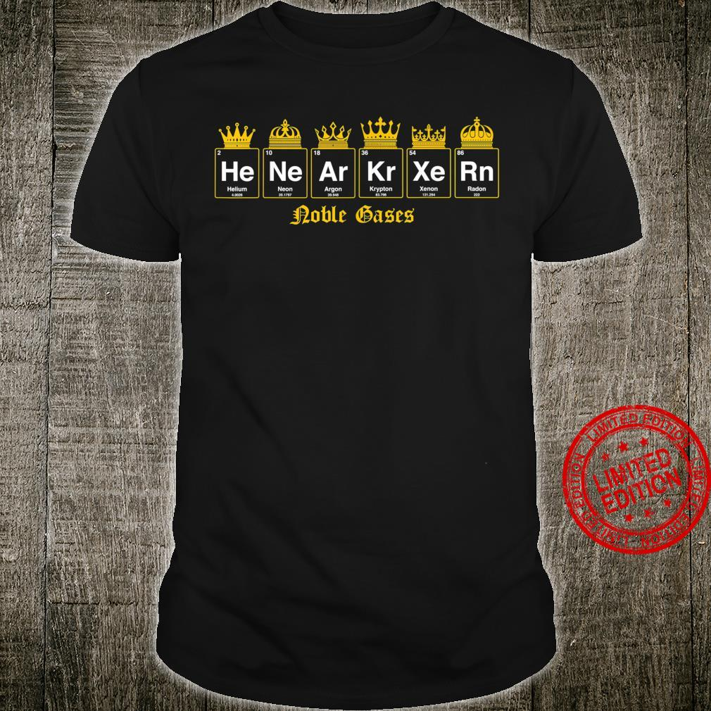 Noble gases nerdy and geeky fix Shirt