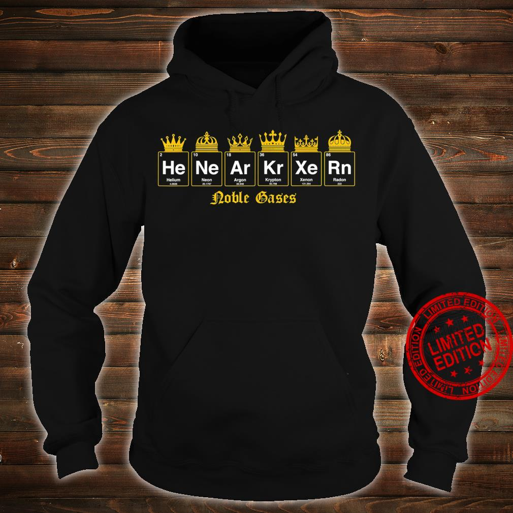 Noble gases nerdy and geeky fix Shirt hoodie