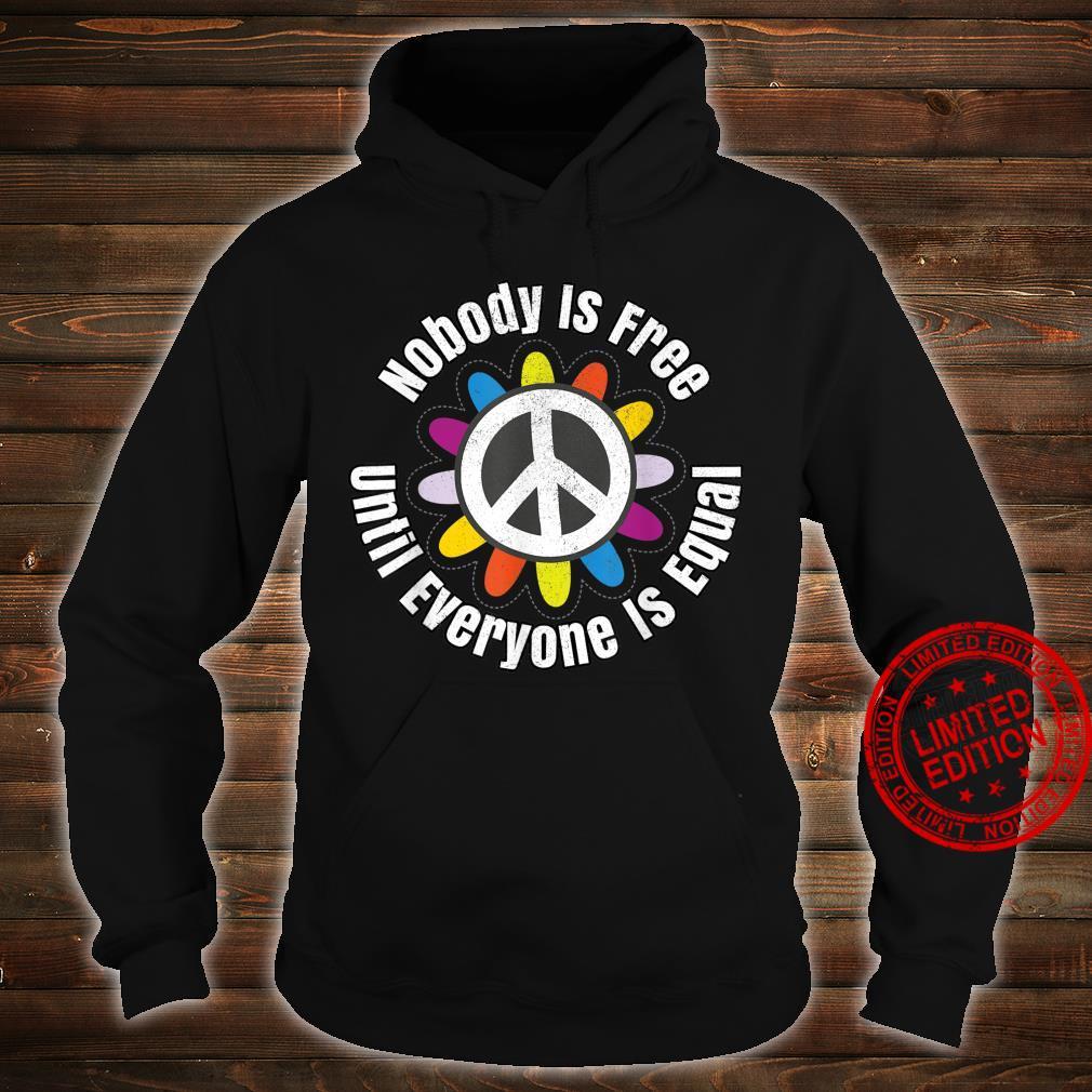 Nobody Is Free Until Everyone Is Equal Tolerance Unite Shirt hoodie