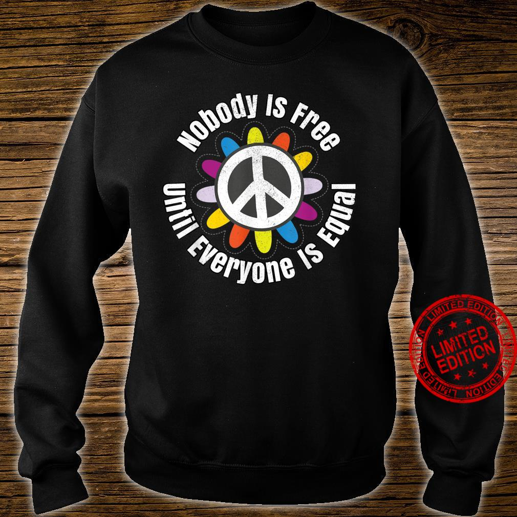 Nobody Is Free Until Everyone Is Equal Tolerance Unite Shirt sweater
