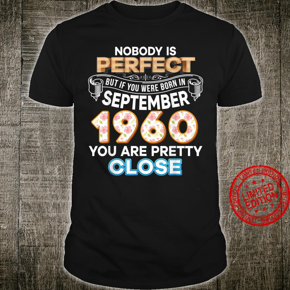 Nobody Is Perfect But If You Were Born In September 1960 Shirt