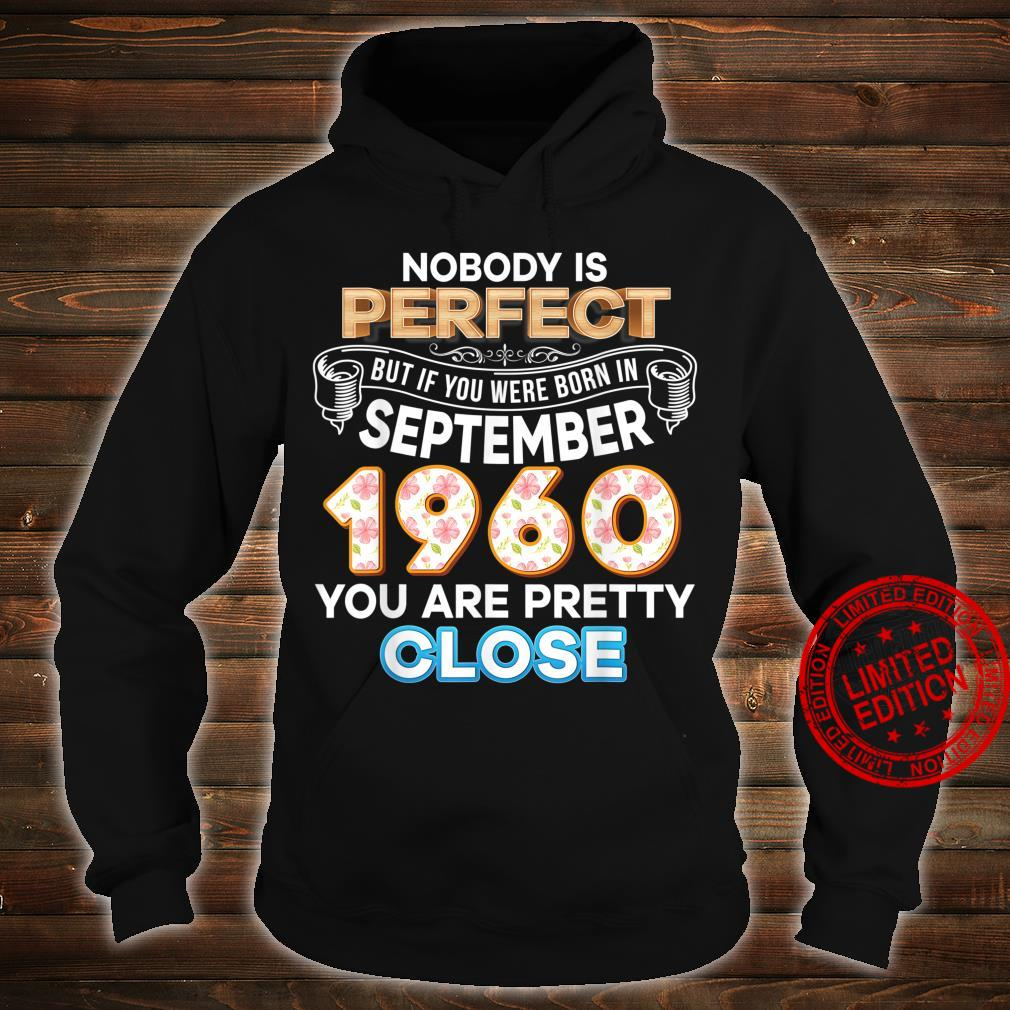 Nobody Is Perfect But If You Were Born In September 1960 Shirt hoodie