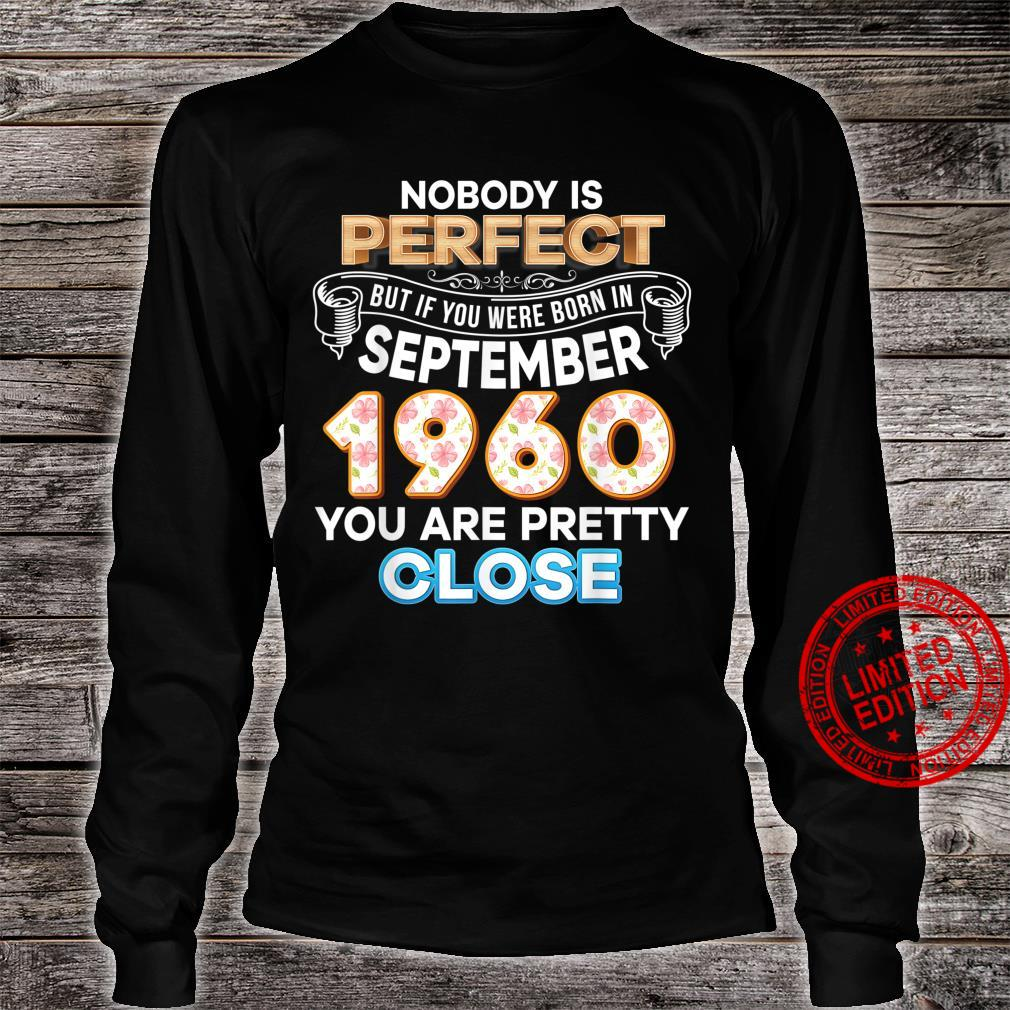 Nobody Is Perfect But If You Were Born In September 1960 Shirt long sleeved