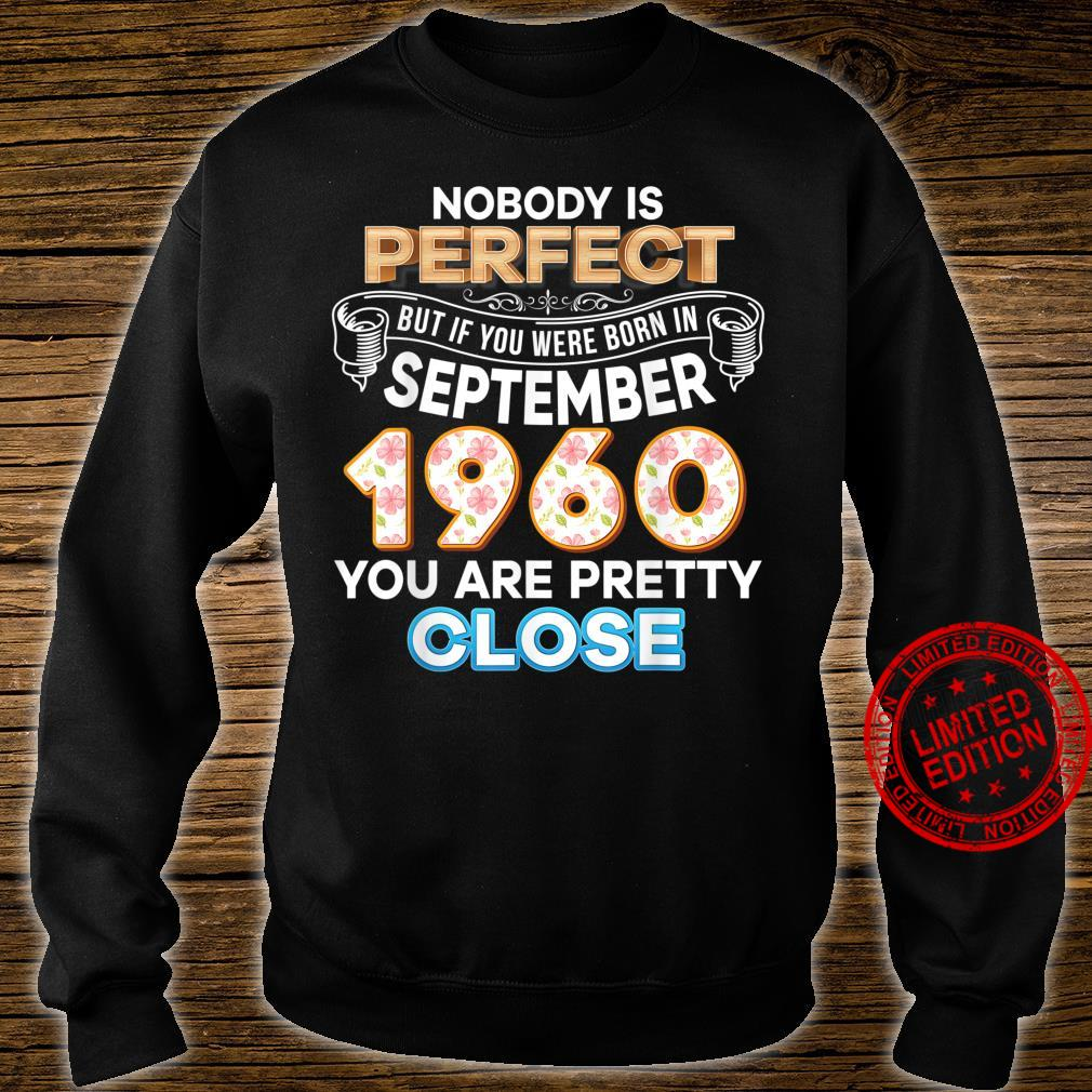 Nobody Is Perfect But If You Were Born In September 1960 Shirt sweater