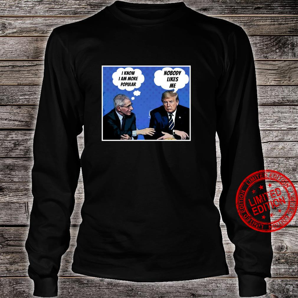 Nobody Likes Me Trump Fauci Shirt long sleeved