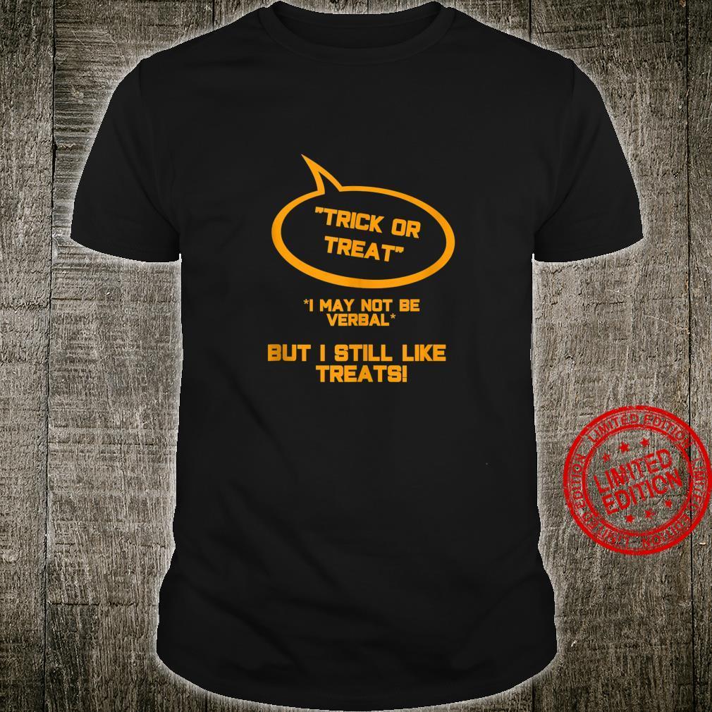 Non verbal sen halloween trick or treat Shirt