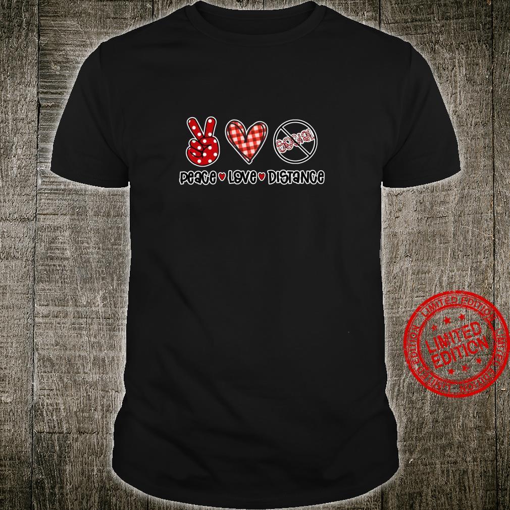 Social Distancing Peace Love Distance Germaphobe Shirt