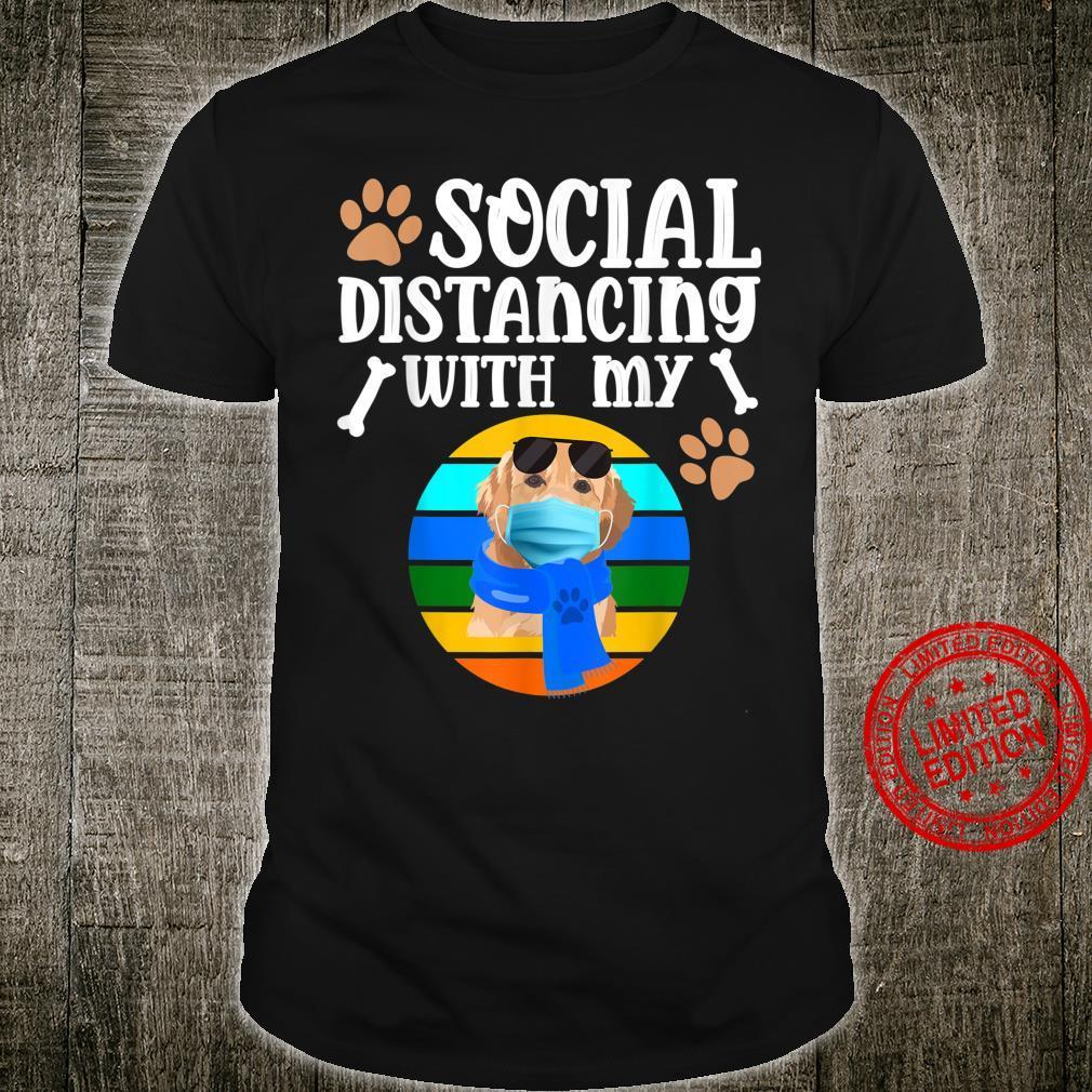 Social Distancing With My Golden Retriever Dog Shirt
