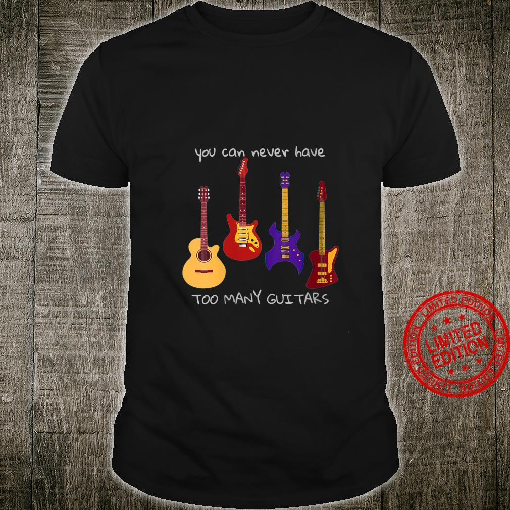 Womens You Can Never Have Too Many Guitars Music Shirt