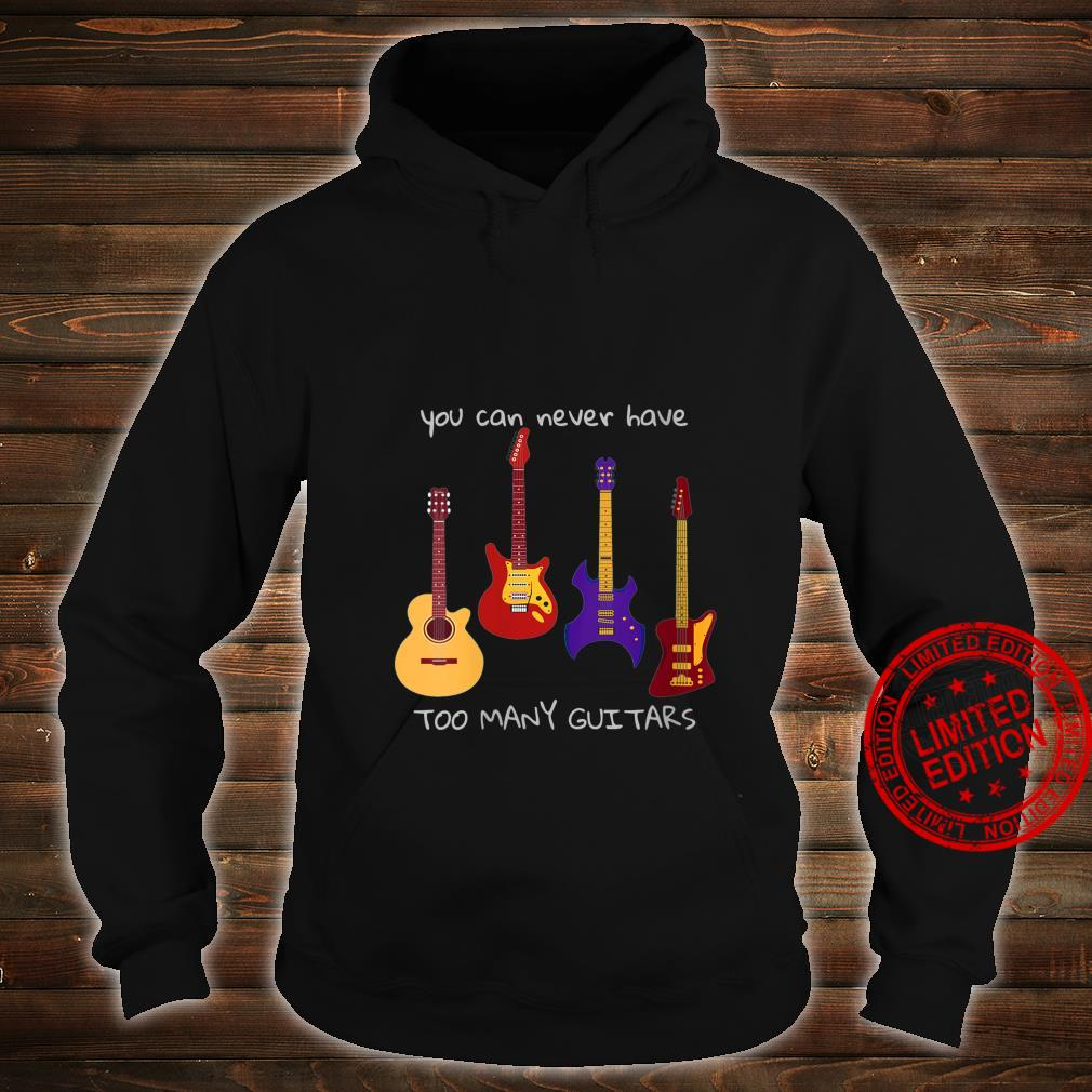 Womens You Can Never Have Too Many Guitars Music Shirt hoodie