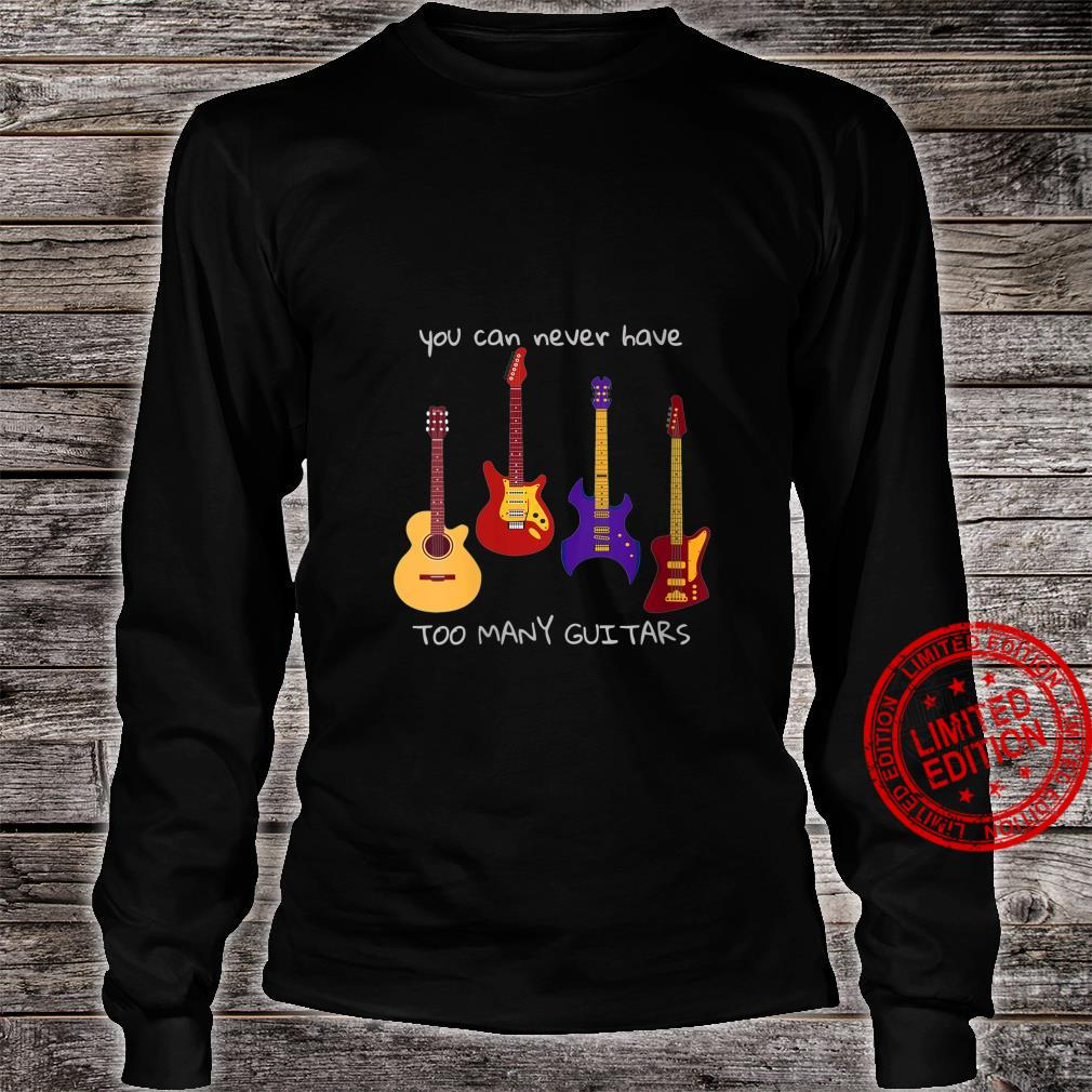 Womens You Can Never Have Too Many Guitars Music Shirt long sleeved