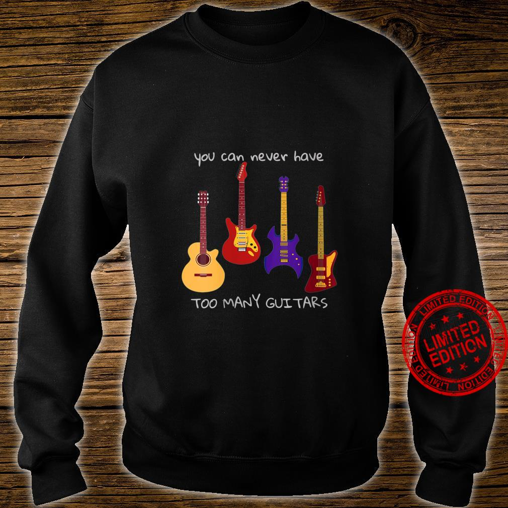 Womens You Can Never Have Too Many Guitars Music Shirt sweater
